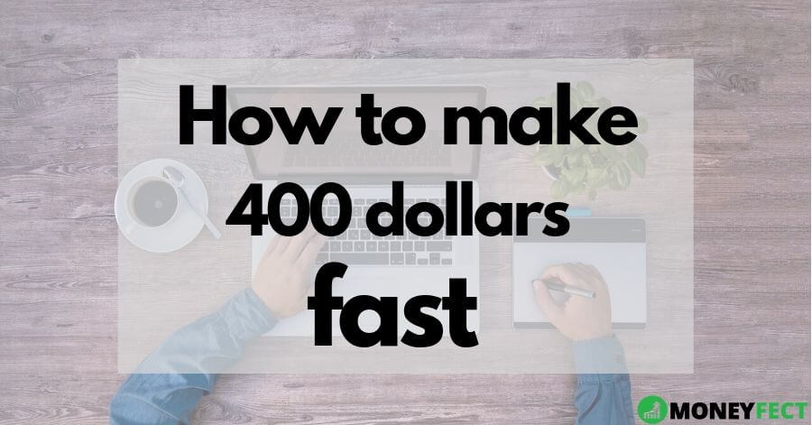 How to make 400 dollars fast