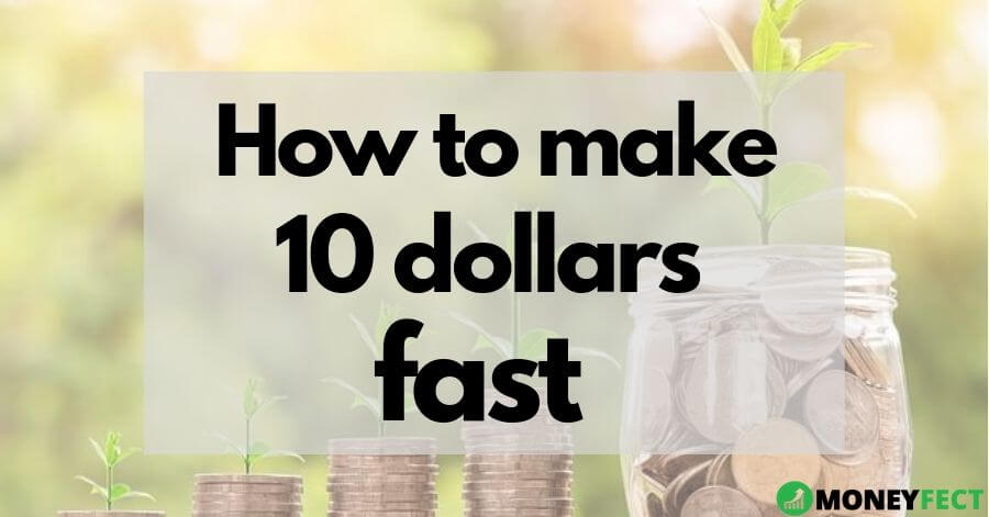 How to make 10 dollars fast