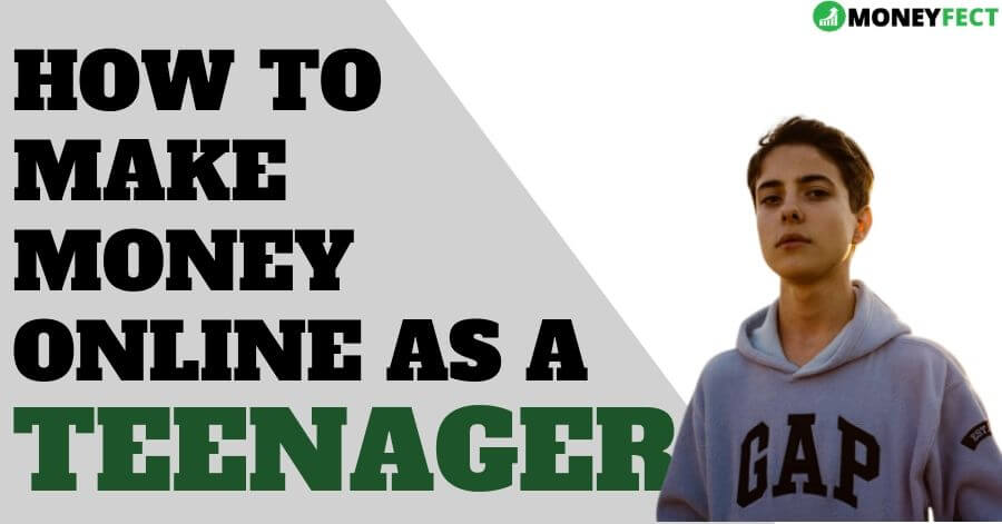 How to make money online as a teen (10 legitimate ways