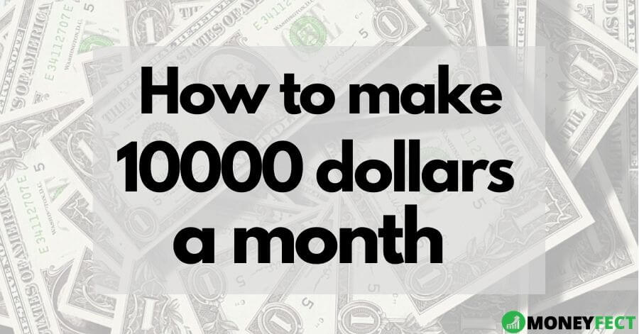 How to make 10000 a month