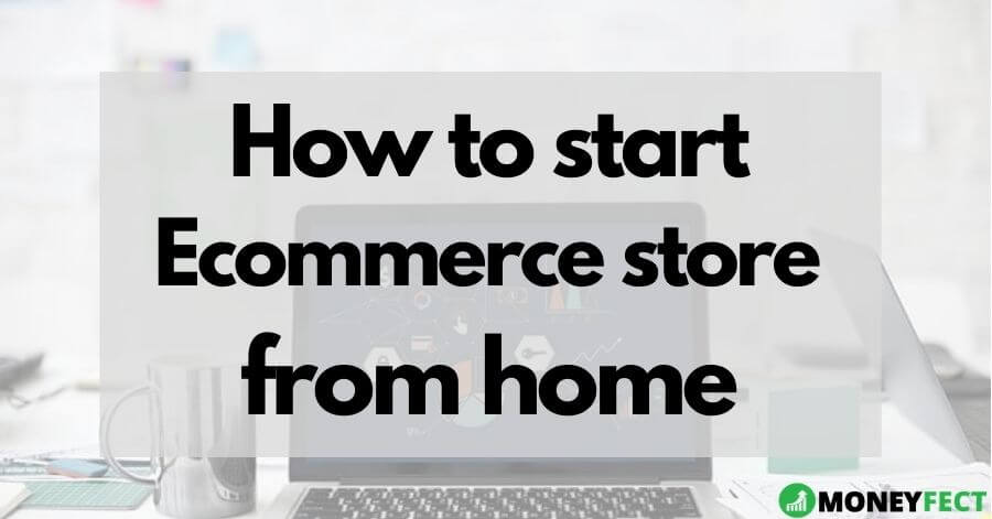 how to start ecommerce store from home